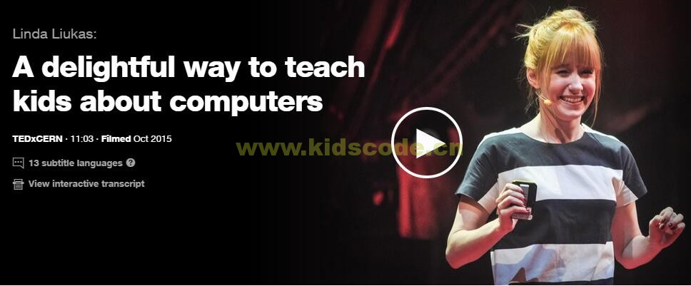 TED演讲:A delightful way to teach kids about computers
